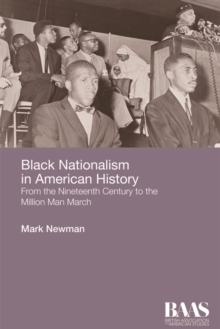 Black Nationalism in American History : From the Nineteenth Century to the Million Man March, Paperback / softback Book