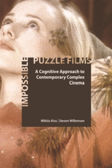 Impossible Puzzle Films : A Cognitive Approach to Contemporary Complex Cinema, Hardback Book