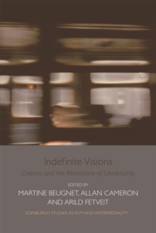 Indefinite Visions : Cinema and the Attractions of Uncertainty, Electronic book text Book