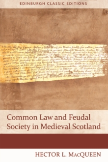 Common Law and Feudal Society in Medieval Scotland, Paperback / softback Book