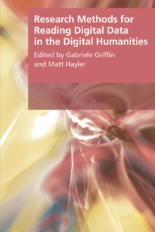 Research Methods for Reading Digital Data in the Digital Humanities, Paperback Book