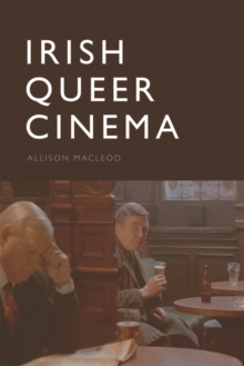 Irish Queer Cinema, Hardback Book