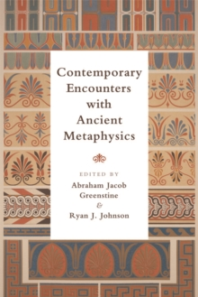 Contemporary Encounters with Ancient Metaphysics, Hardback Book