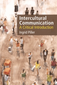 Intercultural Communication : A Critical Introduction, Paperback / softback Book