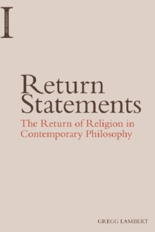 Return Statements : The Return of Religion in Contemporary Philosophy, Paperback Book