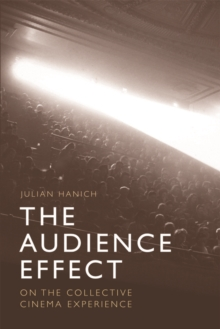 The Audience Effect : On the Collective Cinema Experience, Paperback Book