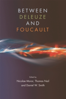 Between Deleuze and Foucault, Hardback Book
