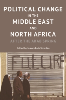 Political Change in the Middle East and North Africa : After the Arab Spring, Electronic book text Book