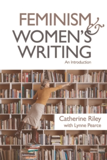 Feminism and Women's Writing : An Introduction, Paperback / softback Book
