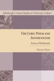 The Lyric Poem and Aestheticism : Forms of Modernity, Hardback Book