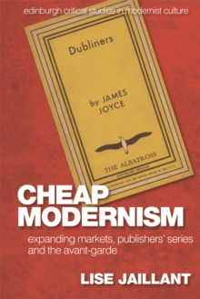 Cheap Modernism : Expanding Markets, Publishers' Series and the Avant-Garde, Hardback Book