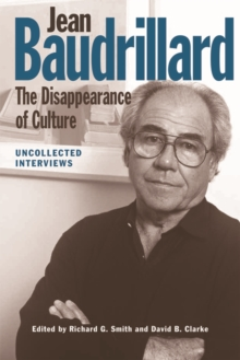 Jean Baudrillard: The Disappearance of Culture : Uncollected Interviews, Paperback Book