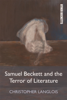 Samuel Beckett and the Terror of Literature, Paperback / softback Book