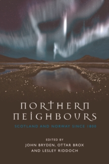 Northern Neighbours : Scotland and Norway since 1800, Paperback Book