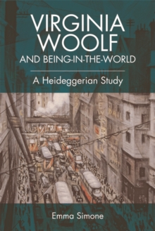 Virginia Woolf and Being-in-the-world : A Heideggerian Study, Hardback Book
