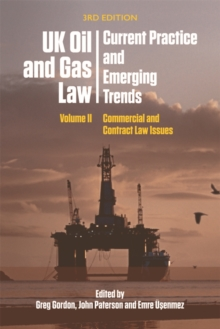 Uk Oil and Gas Law: Current Practice and Emerging Trends : Volume II: Commercial and Contract Law Issues, Paperback Book