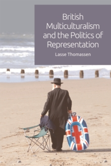 British Multiculturalism and the Politics of Representation, Paperback Book