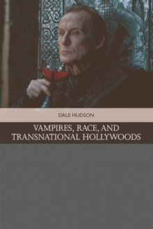Vampires, Race, and Transnational Hollywoods, Hardback Book