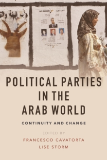 Political Parties in the Arab World : Continuity and Change, Paperback Book