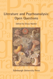 Literature and Psychoanalysis: Open Questions : Paragraph Volume 40, Issue 3, Hardback Book