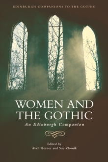 Women and the Gothic : An Edinburgh Companion, Electronic book text Book