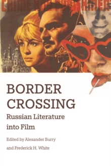 Border Crossing : Russian Literature into Film, Electronic book text Book