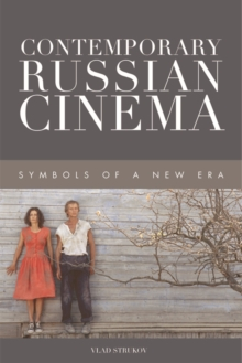 Contemporary Russian Cinema : Symbols of a New Era, Electronic book text Book