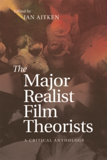 The Major Realist Film Theorists : A Critical Anthology, Paperback Book