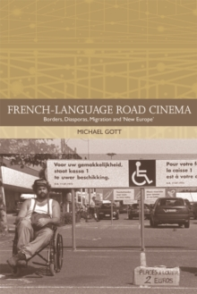 French-Language Road Cinema : Borders, Diasporas, Migration and 'New Europe', Hardback Book