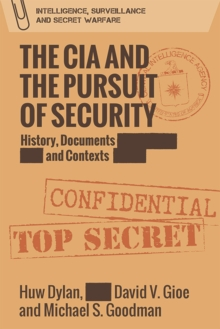 The CIA and the Pursuit of Security : 'A Very Dangerous World', Hardback Book