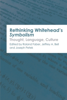 Rethinking Whitehead s Symbolism : Thought, Language, Culture, Hardback Book