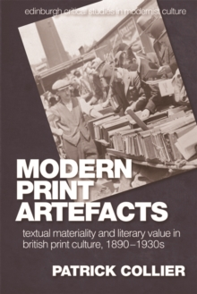 Modern Print Artefacts : Textual Materiality and Literary Value in British Print Culture, 1890-1930s, Paperback / softback Book