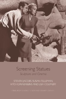Screening Statues : Sculpture and Cinema, Paperback / softback Book