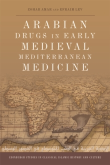 Arabian Drugs in Early Medieval Mediterranean Medicine, Paperback / softback Book