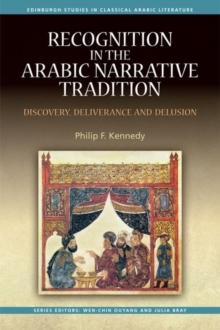 Recognition in the Arabic Narrative Tradition : Discovery, Deliverance and Delusion, Paperback Book