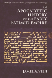 An Apocalyptic History of the Early Fatimid Empire, Paperback Book
