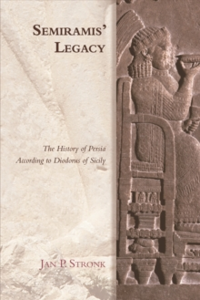 Semiramis' Legacy : The History of Persia According to Diodorus of Sicily, Paperback / softback Book