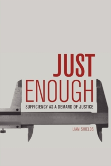 Just Enough : Sufficiency as a Demand of Justice, Paperback Book