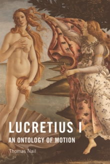 Lucretius I : An Ontology of Motion, Paperback Book