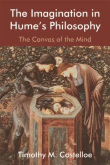 The Imagination in Hume's Philosophy : The Canvas of the Mind, Hardback Book