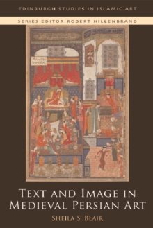 Text and Image in Medieval Persian Art, Paperback / softback Book