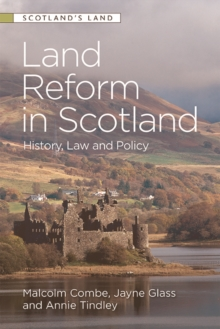 Land Reform in Scotland : History, Law and Policy, Hardback Book
