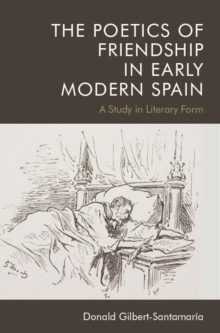 The Poetics of Friendship in Early Modern Spain, Hardback Book