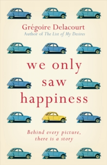 We Only Saw Happiness : From the Author of the List of My Desires, Paperback Book