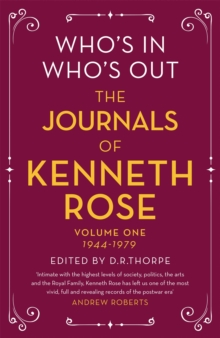 Who's In, Who's Out: The Journals of Kenneth Rose : Volume 1 1944-1979, Hardback Book