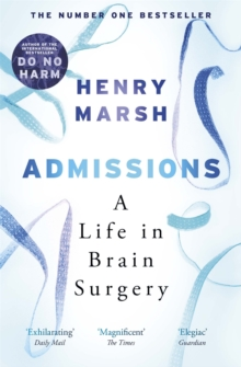 Admissions : A Life in Brain Surgery, Paperback Book