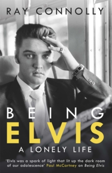 Being Elvis : A Lonely Life, Paperback Book