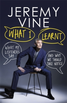 What I Learnt : What My Listeners Say - and Why We Should Take Note, Hardback Book