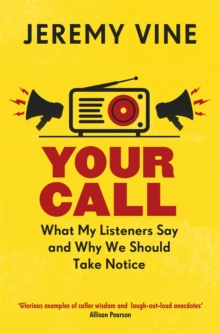 Your Call : What My Listeners Say and Why We Should Take Note, Paperback / softback Book
