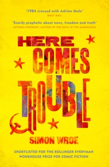 Here Comes Trouble : Shortlisted for the Bollinger Everyman Wodehouse Prize for Comic Fiction, Paperback Book